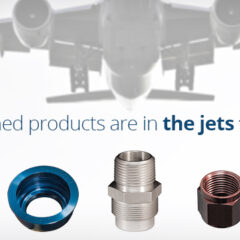 Our machined products are in the jets that fly you